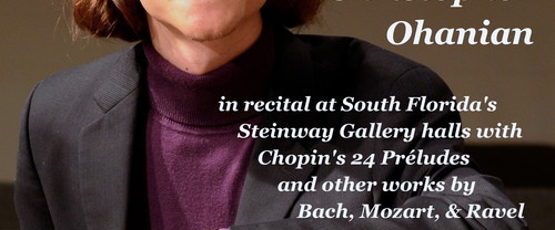 Piano, Chopin, Bach, Mozart, Ravel, Classical, Concert, Free, Recital, Steinway, Miami, Boca Raton, Coral Gables, Ohanian