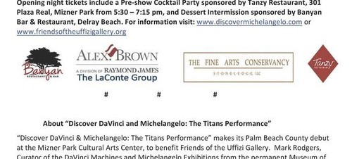 DaVinci & Michelangelo The Titan Experience To Benefit: Friends of the Uffizi Gallery  Mizner Park Cultural Center March 27, 7:30 pm