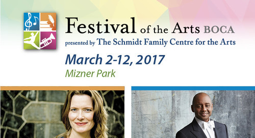 11TH ANNUAL FESTIVAL OF THE ARTS BOCA, MARCH 2 – 12, 2017,  UNVEILS EXTRAORDINARY PROGRAM OF ARTISTS AND AUTHORS