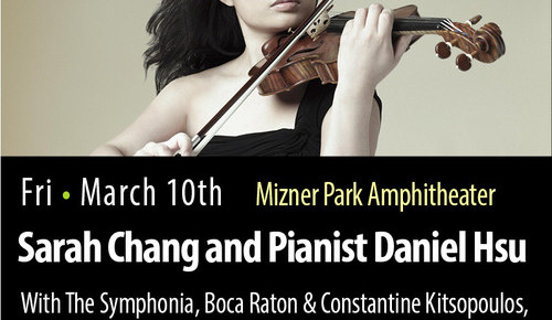 Sarah Chang and pianist Daniel Hsu, March 10, Mizner Park