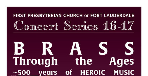 BRASS Through the Ages  First Presbyterian Church, Fort Lauderdale October 23, pm