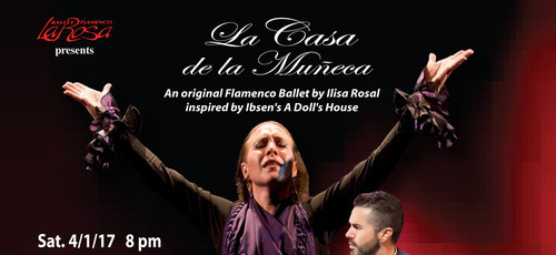 Ballet Flamenco La Rosa La Casa de la Muneca April 1  8 pm;  April 2  3 pm The Colony Theatre, Miami Beach