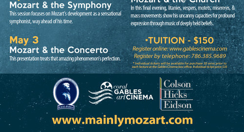 Mainly Mozart Festival Inaugural Lecture Series - Frank Cooper The Man - Mozart - The Music Coral Gables Art Cinema April 19, 16, May 3, 10, 17