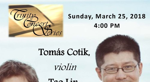 Tomás Cotik, violin and Tao Lin, piano performing Mozart's Sonata in G major and Sonata in A major Piazzolla's The Four Seasons of Buenos Aires at Trinity Concer