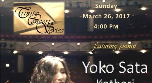 Yoko Sata Kothari, award-winning classical pianist to perform at Trinity Music Series. Last concert of the season...don't miss!