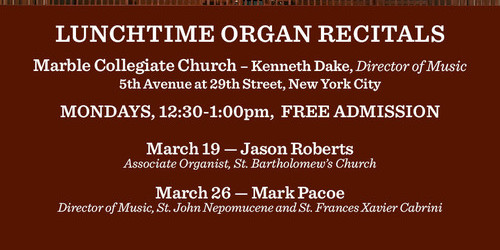 Free; Pipe Organ; Marble Church; Lunchtime Concerts; Lunchtime Recitals; Fifth Avenue
