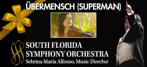January 22-26, 2017 Masterworks Series 1 Ubermensch (Superman) South Florida Symphony