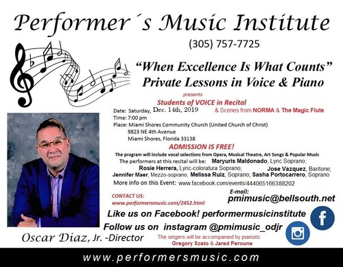 Performer's Music Institute - Miami  - Oscar Diaz Jr., Director -  Presents: Students of Voice in Recital  (FREE ADMISSION!)  -12/14/2019 at 7 pm-