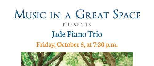 Music in a Great Space Presents the Jade Piano Trio