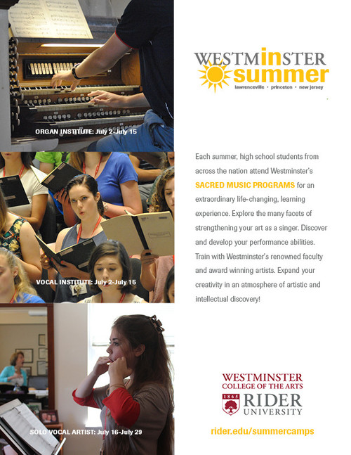 Each summer, high school students from across the nation attend Westminster's SACRED MUSIC Programs for an extraordinary life-changing, learning experience. Explore the many facets of strengthening your art as a singer. Discover and develop your performance abilities. Train with Westminster's renowned faculty and award winning artists. Expand your creativity in an atmosphere of artistic and intellectual discovery!