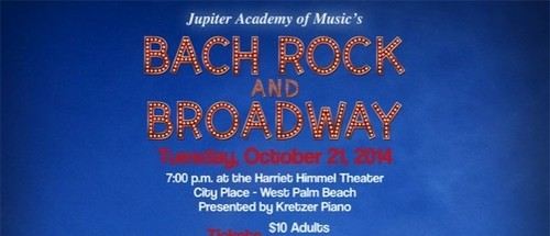 Oct 21:  Bach, Rock and Broadway Jupiter Academy of Music - City Place, West Palm Beach