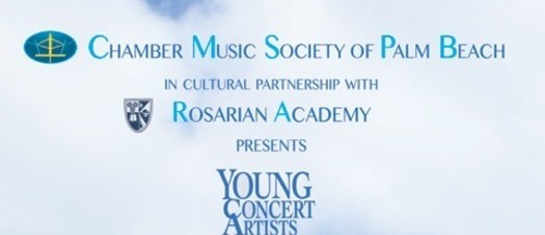 Chamber Music Society of Palm Beach In Cultural Partnership with Rosarian Academy Young Concert Artists